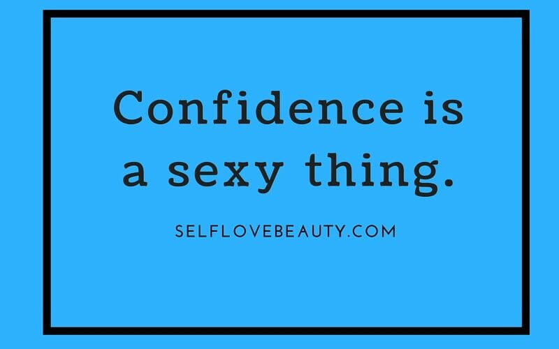 Confidence is sexy Self Love Beauty Lisa Thompson