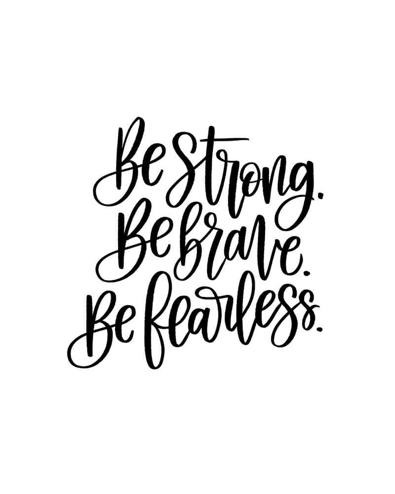Be Strong. Be Brave. Be Fearless Printable Quote - Self